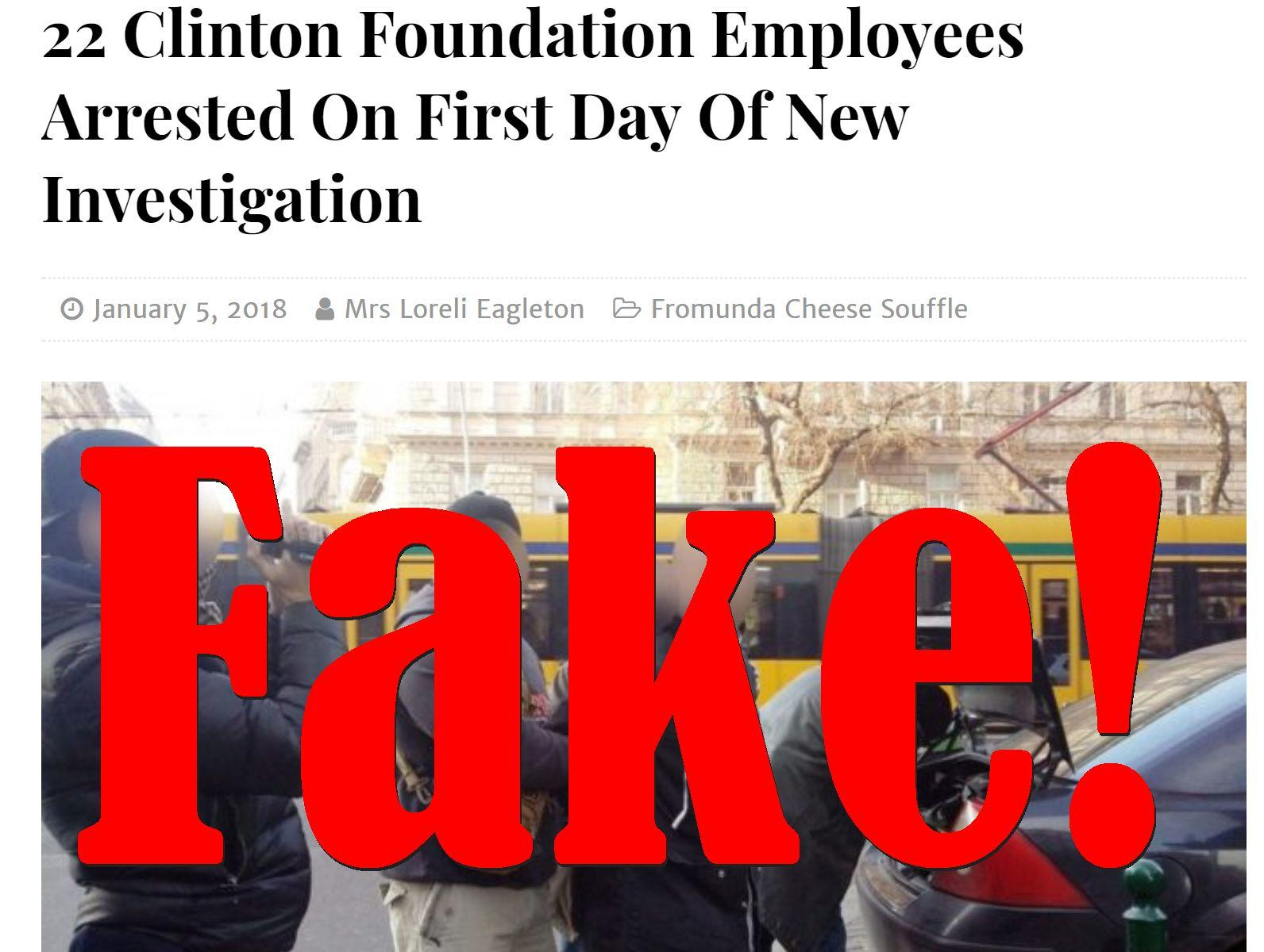 Fake News: 22 Clinton Foundation Employees NOT Arrested On First Day Of New Investigation