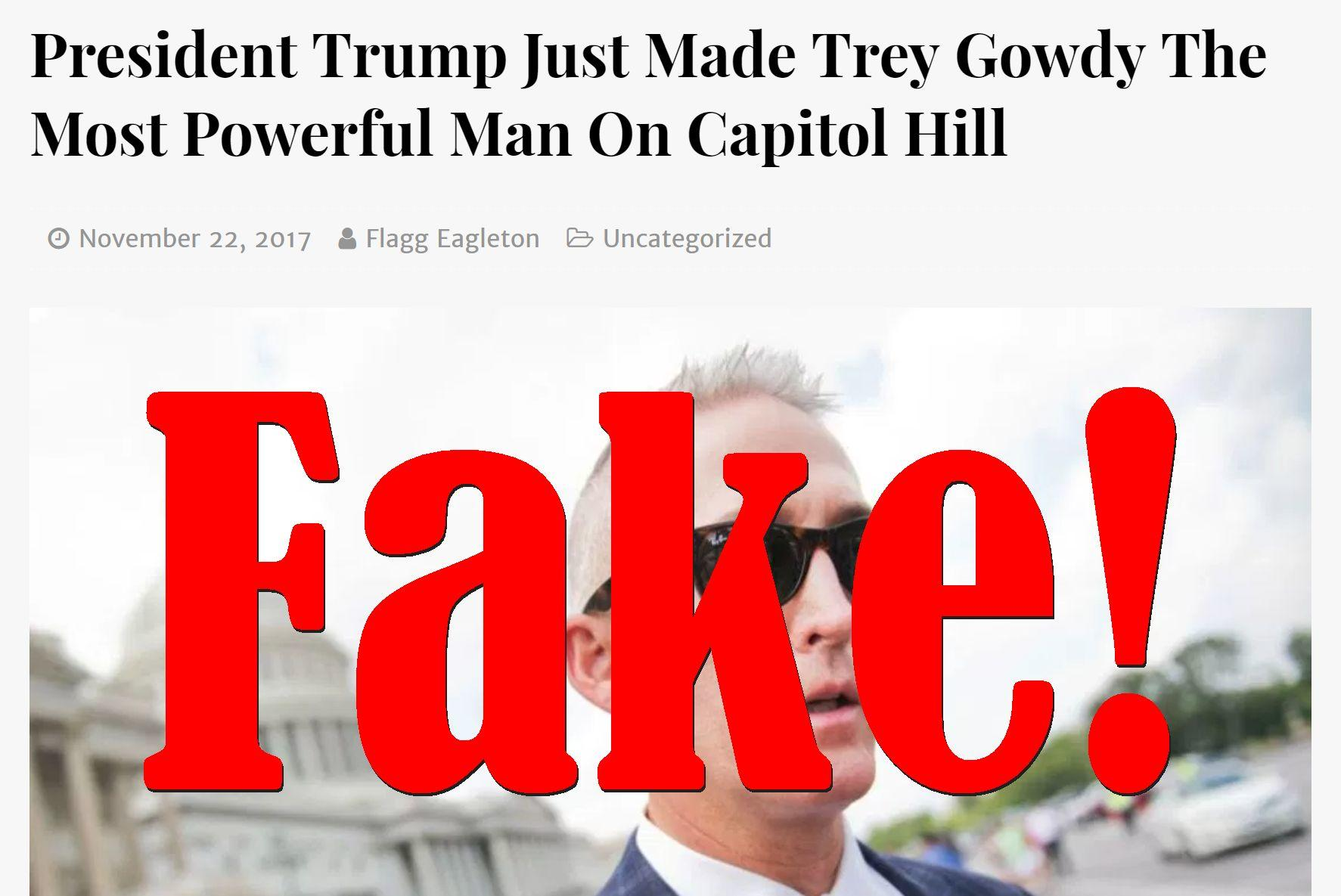 Fake News: President Trump Did NOT Make Trey Gowdy The Most Powerful Man On Capitol Hill