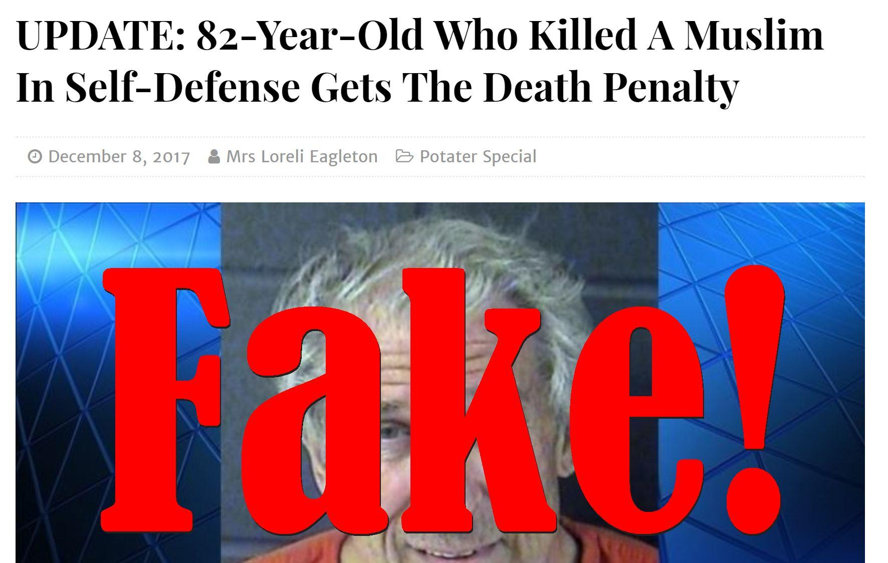 Fake News: 82-Year-Old Did NOT Kill A Muslim In Self-Defense, Did NOT Get The Death Penalty