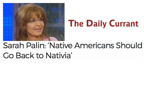 Satire Alert: Sarah Palin Did NOT Tell Native Americans To Go Back To 'Nativia'