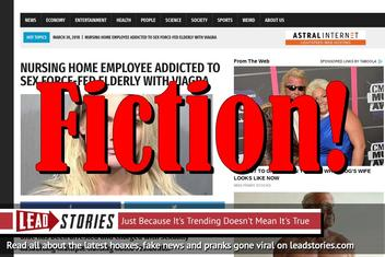 Fake News: Nursing Home Employee Addicted To Sex Did NOT Force-Feed Elderly With Viagra