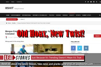 Fake News: Morgue Employee Did NOT Pretend To Be Dead For April Fools; Did NOT Get Cremated