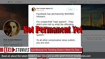 Fake News: Infowars And Alex Jones Have NOT Been Permanently Banned From Facebook (Yet?)