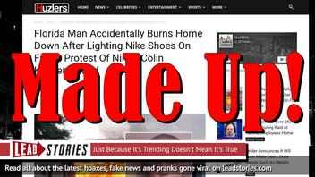 Fake News: Florida Man Did NOT Burn Down Home After Lighting Nike Shoes On Fire In Protest Of Nike's Colin Kaepernick Ad