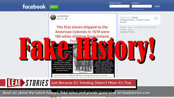 Fake News: First Slaves Shipped To The American Colonies In 1619 Were NOT 100 White Children From Ireland