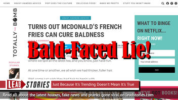 Fake News: Turns Out McDonald's French Fries Can NOT Cure Baldness