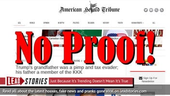 Fake News: No Proof Trump's Grandfather Was A Pimp And Tax Evader Or That His father A Member Of The KKK