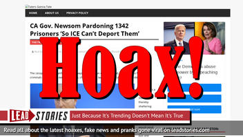 Fake News: CA Gov. Newsom Did NOT Pardon 1342 Prisoners So ICE Couldn't Deport Them