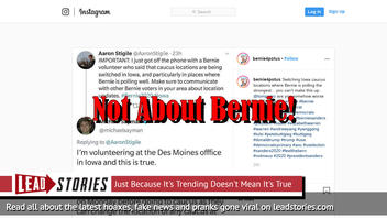 Fake News: Caucus Locations Are NOT Being Switched In Iowa, Particularly In Places Where Bernie Is Polling Well