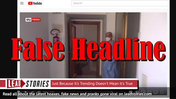 Fact Check: Sky News Video About Coronavirus Victims In Italian Hospital Did NOT Get Taken Down