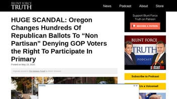 Fact Check: Oregon Did NOT Change Hundreds Of Republican Ballots To Non-Partisan Denying Republican Voters the Right To Participate In Primary