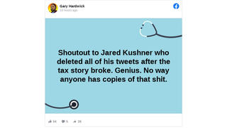 Fact Check: Jared Kushner Did NOT Delete Tweets After Story Broke Exposing Trump's Lack of Tax Payments