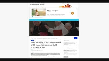 Fact Check: Pope NOT Arrested On 80-Count Indictment For Child Trafficking And Fraud During Supposed 'Vatican Blackout'