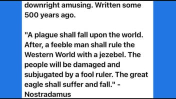 Fact Check: Nostradamus Did NOT Predict 'A Feeble Man Shall Rule The Western World With A Jezebel'