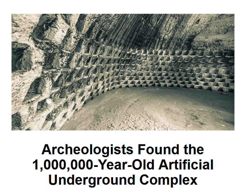 Archeologists find 1,000,000 year old underground complex.png