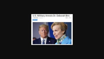 Fact Check: U.S. Military Did NOT Arrest Dr. Deborah Birx