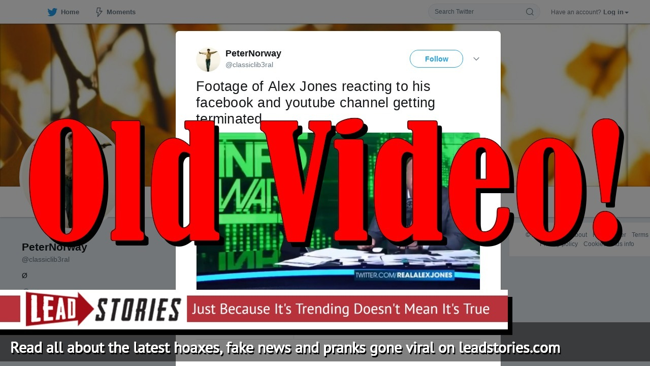 Fake News: NOT Footage Of Alex Jones Reacting To His Facebook And Youtube Channel Getting Terminated
