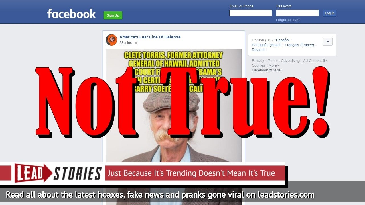 Fake News: Clete Torris NOT Former Attorney General Of Hawaii, Did NOT Say Anything About Obama's Birth Certificate