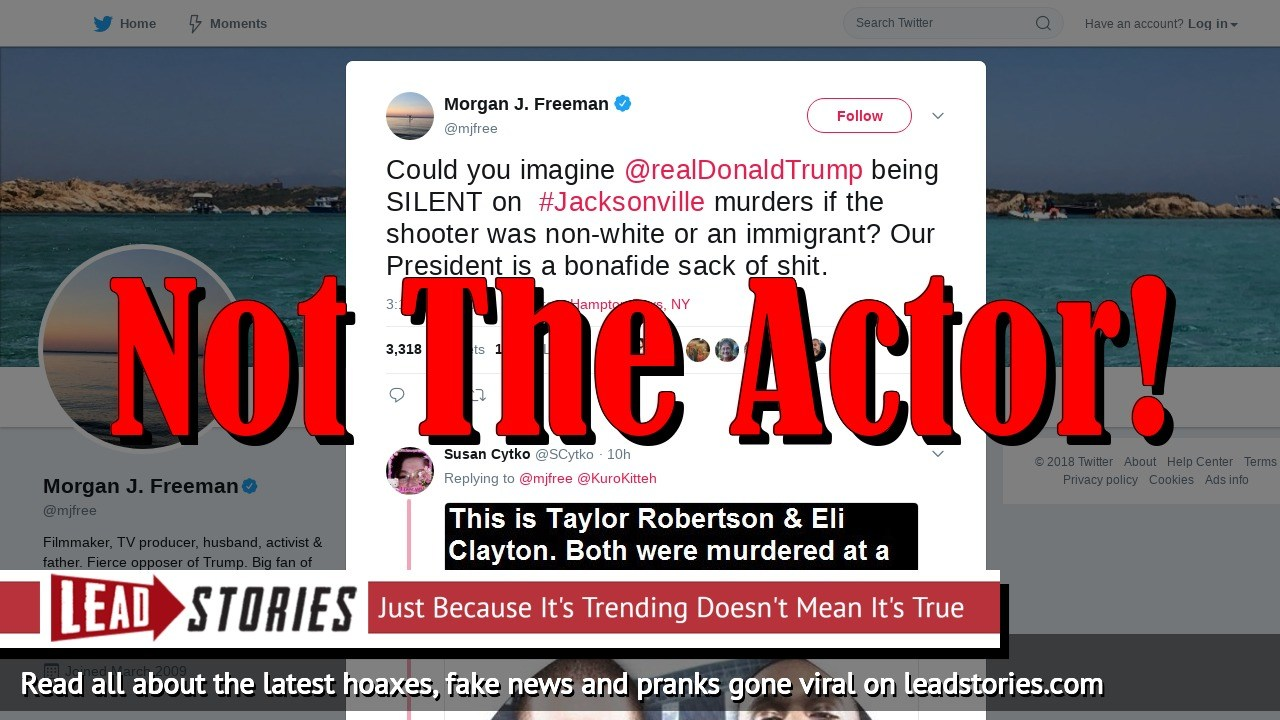 "Fake News: Actor Morgan Freeman Did NOT Call President Trump ""A Sack Of Shit"" On Twitter After Jacksonville Shooting"