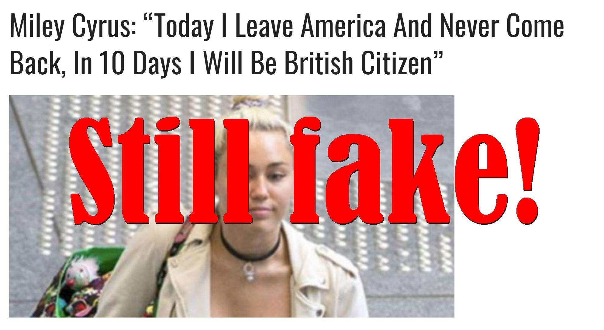 Fake News: Miley Cyrus Not Leaving America, Won't Become British Citizen In Ten Days