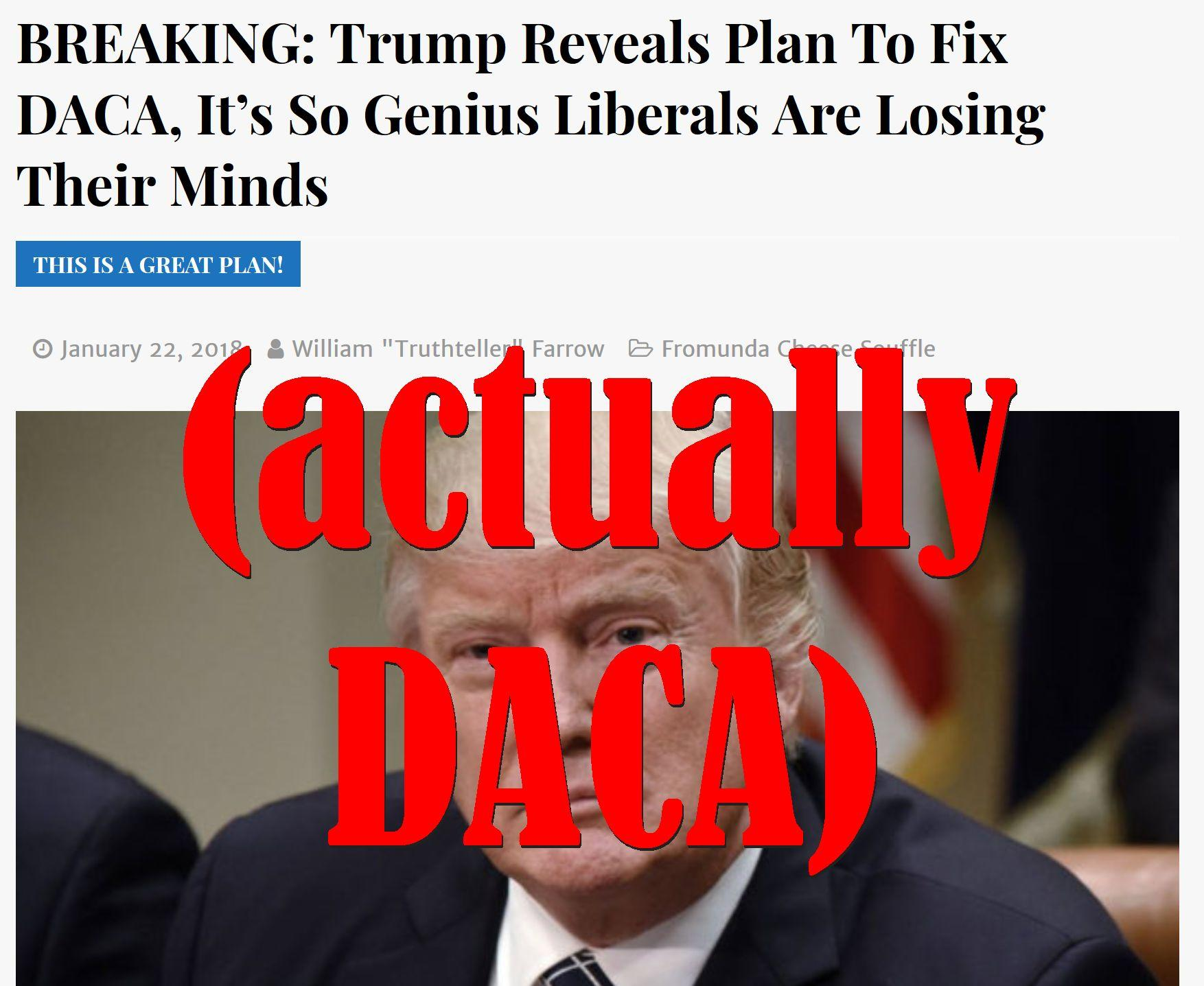 Fake News: Trump Did NOT Reveal Plan To Fix DACA, Liberals NOT Losing Their Minds