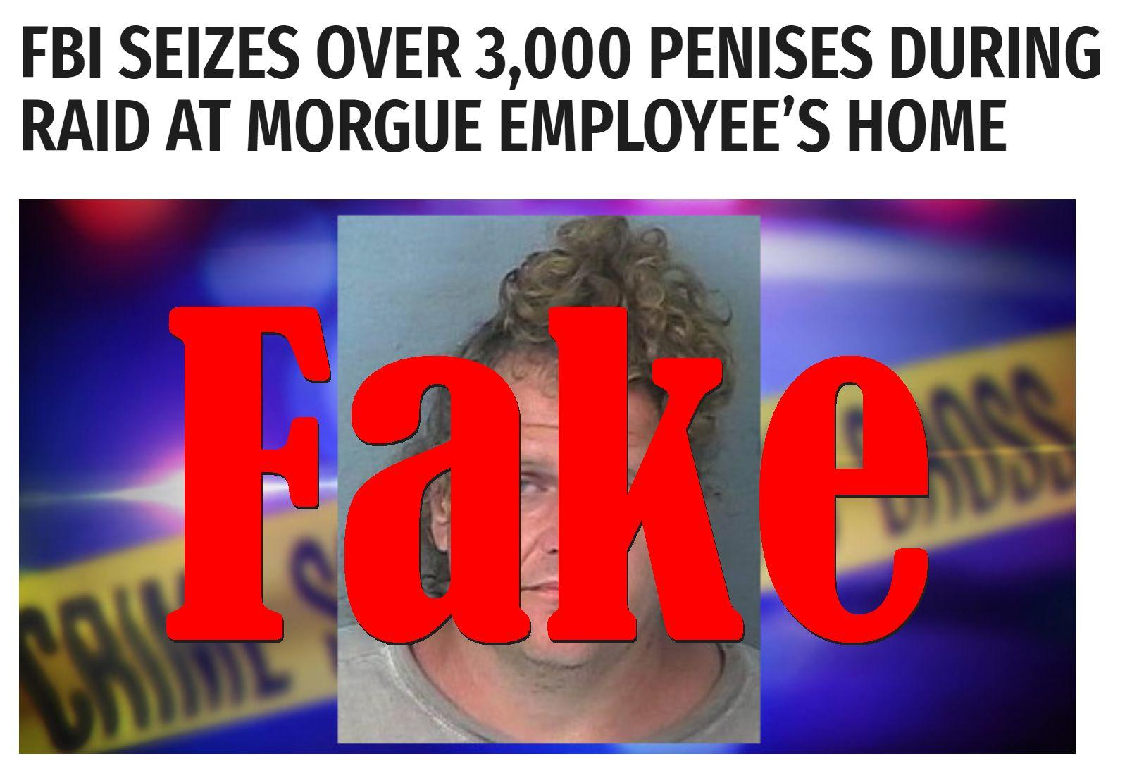 Fake News: FBI Did NOT Seize Over 3,000 Penises During Raid At Morgue Employee Home