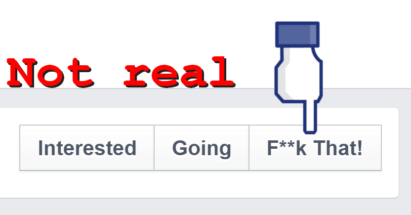 Hoax Alert: Facebook Will NOT Add A 'F**k That' Button To Events