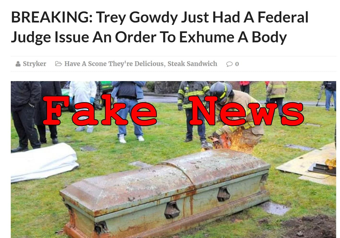 Fake News: Trey Gowdy Did NOT Have A Federal Judge Issue An Order To Exhume Body of Vince Foster