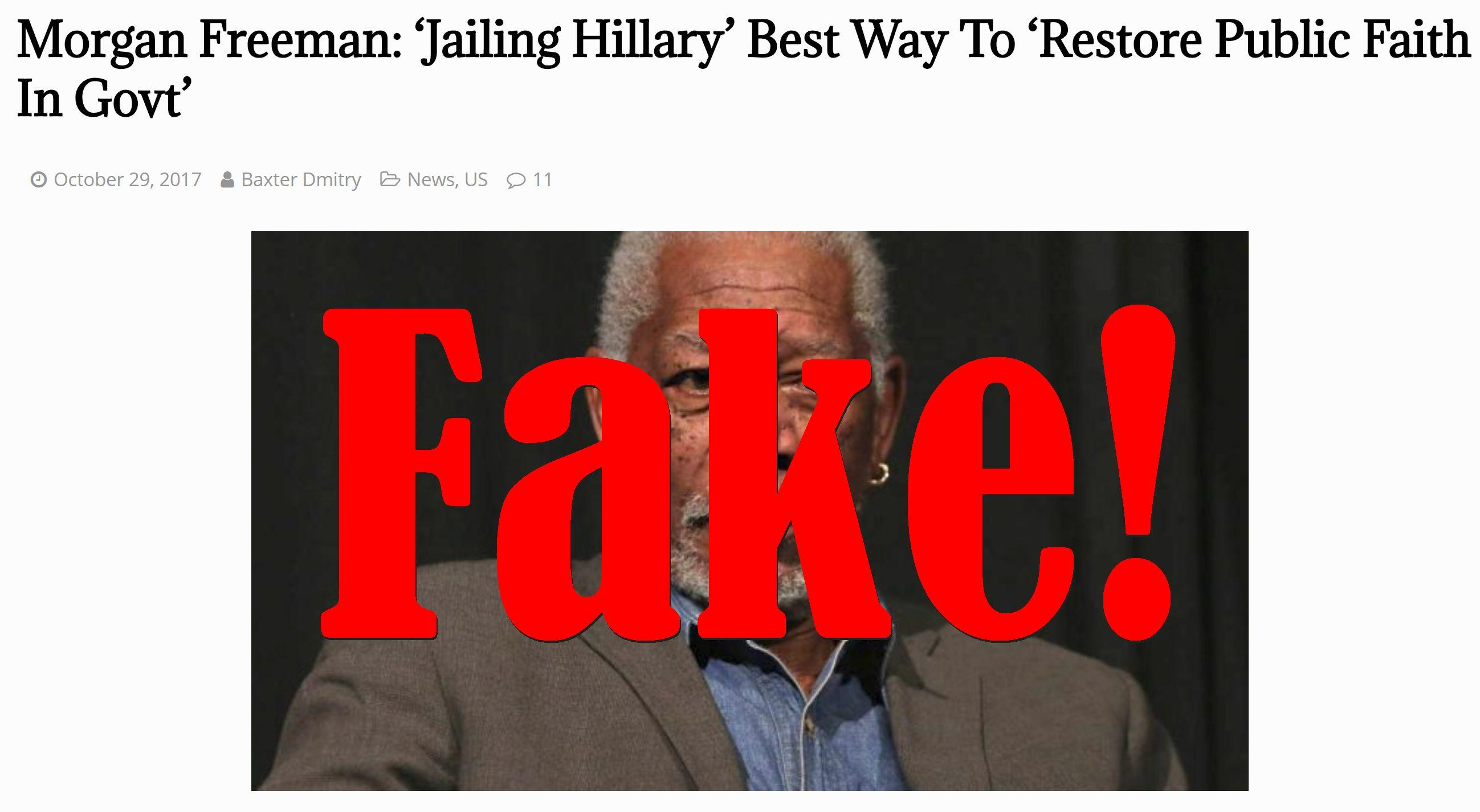 Fake News: Morgan Freeman Did NOT Say 'Jailing Hillary' Best Way To 'Restore Public Faith In Govt'