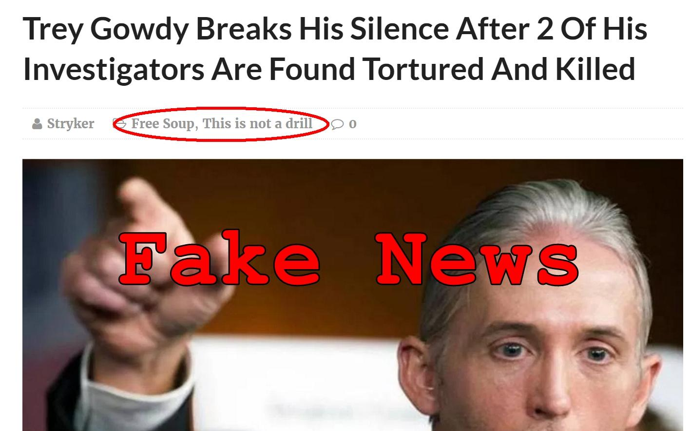 Fake News: Trey Gowdy Did NOT Break His Silence, NONE Of His Investigators Found Tortured And Killed