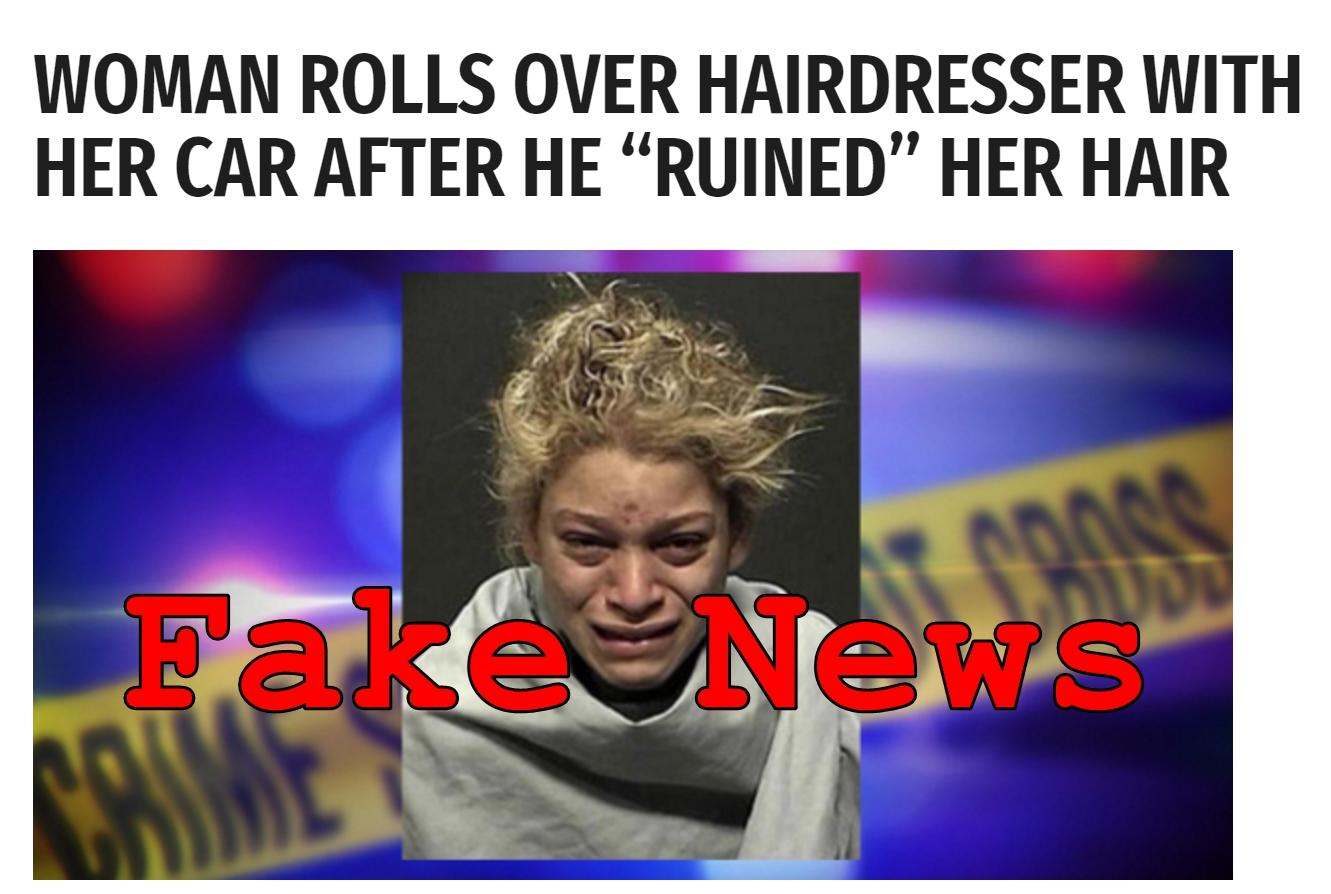 Fake News: Woman Did NOT Roll Over Hairdresser With Her Car After He Ruined Her Hair
