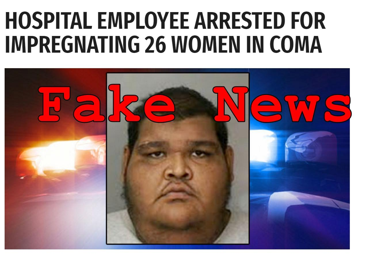Fake News: Hospital Employee NOT Arrested For Impregnating 26 Women In Coma