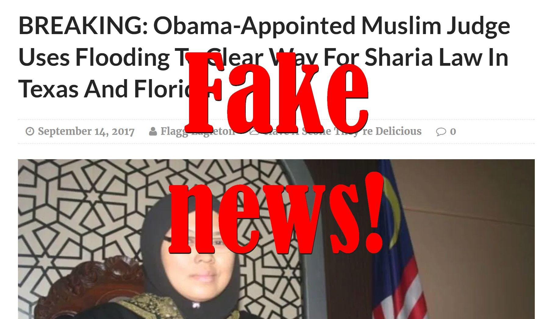 Fake News: Obama-Appointed Muslim Judge Did NOT Use Flooding To Clear Way For Sharia Law In Texas And Florida