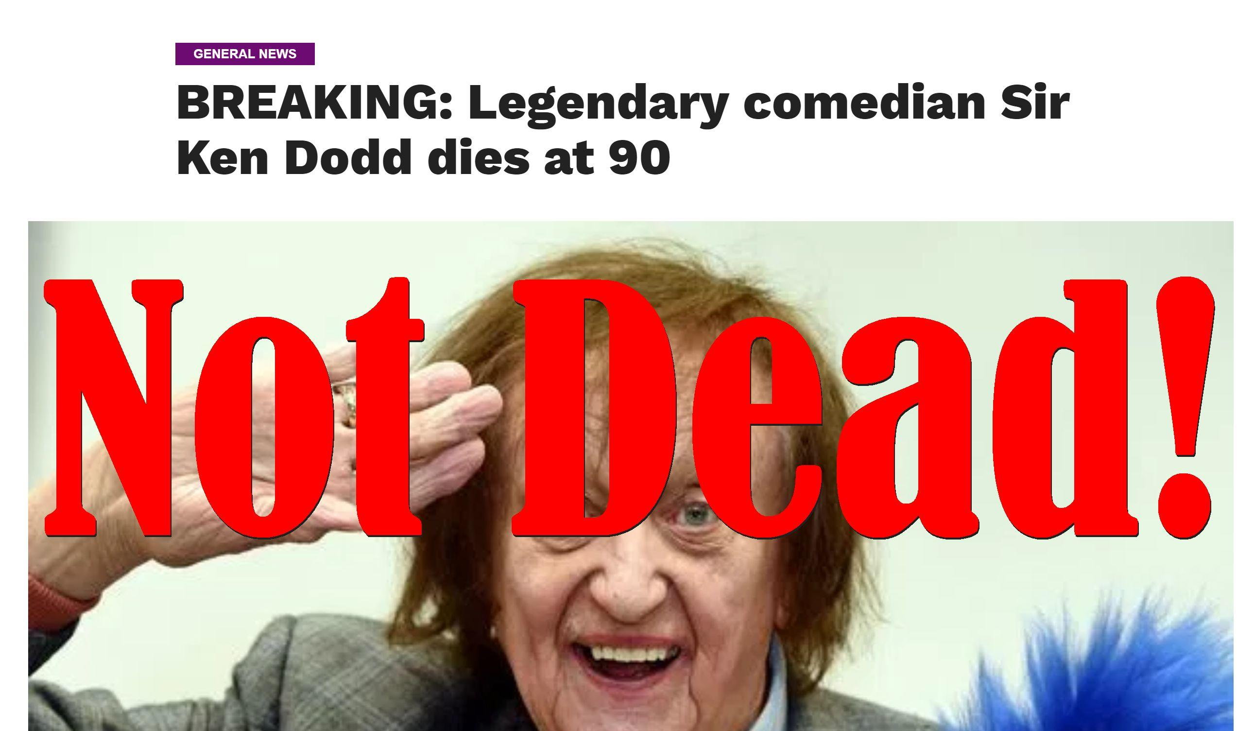 Fake News: Legendary comedian Sir Ken Dodd NOT Dead At 90