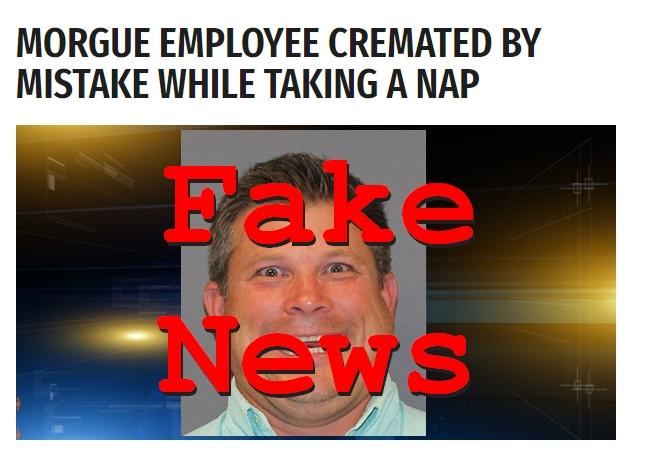 Fake News: Morgue Employee NOT Cremated by Mistake While Taking a Nap