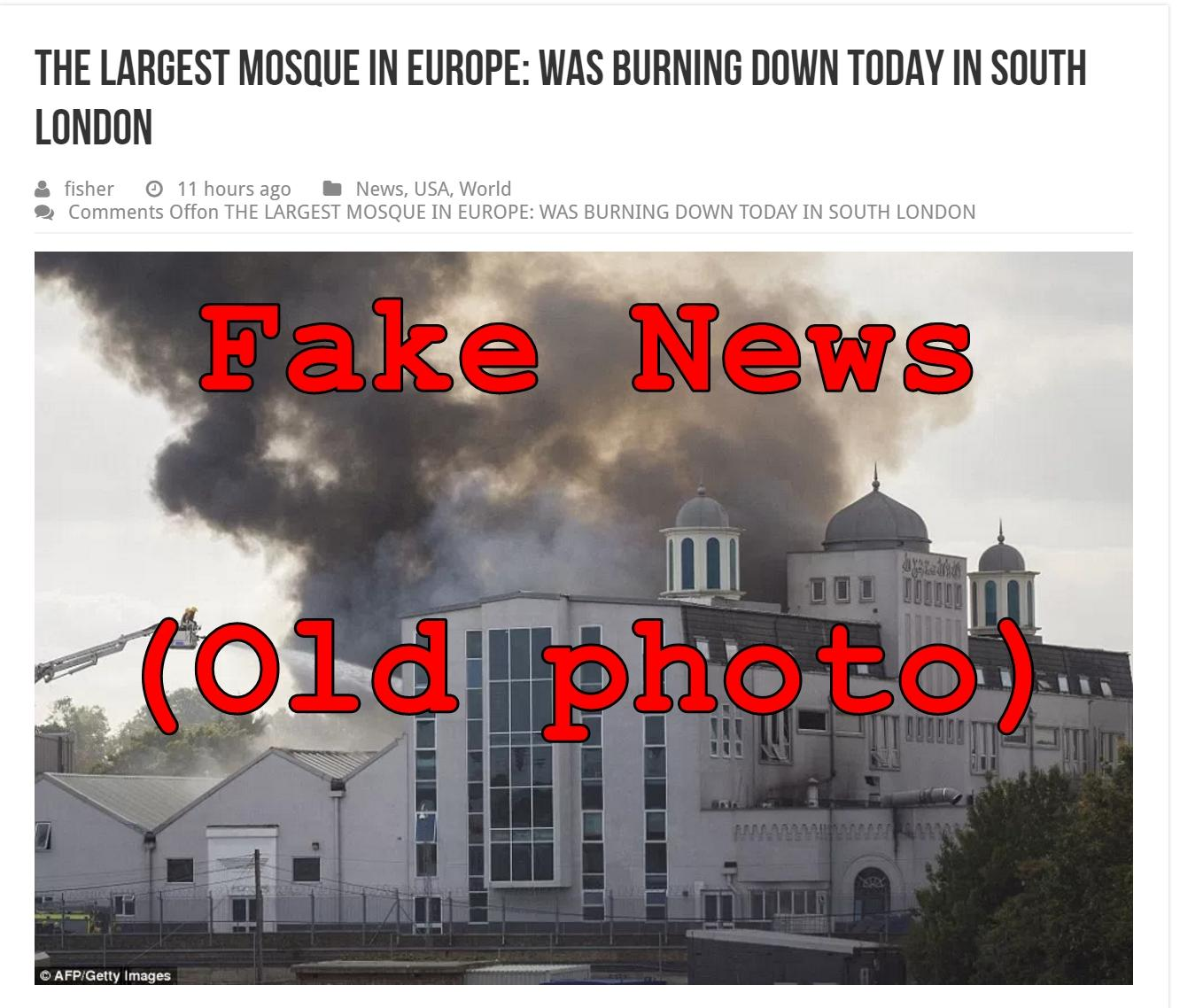 Fake News: Largest Mosque In Europe NOT Burning Down In South London
