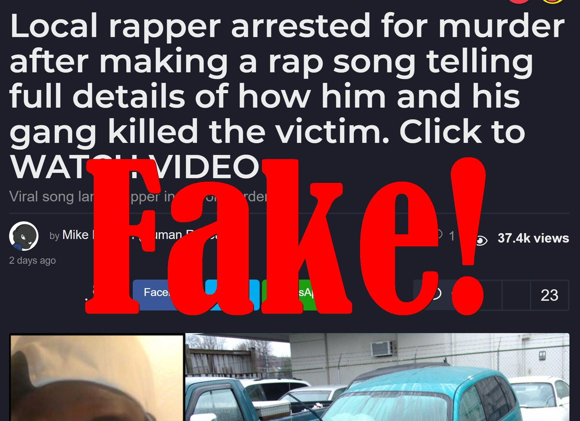 Fake News: Local Rapper NOT Arrested For Murder After Making Rap Song Telling Full Details