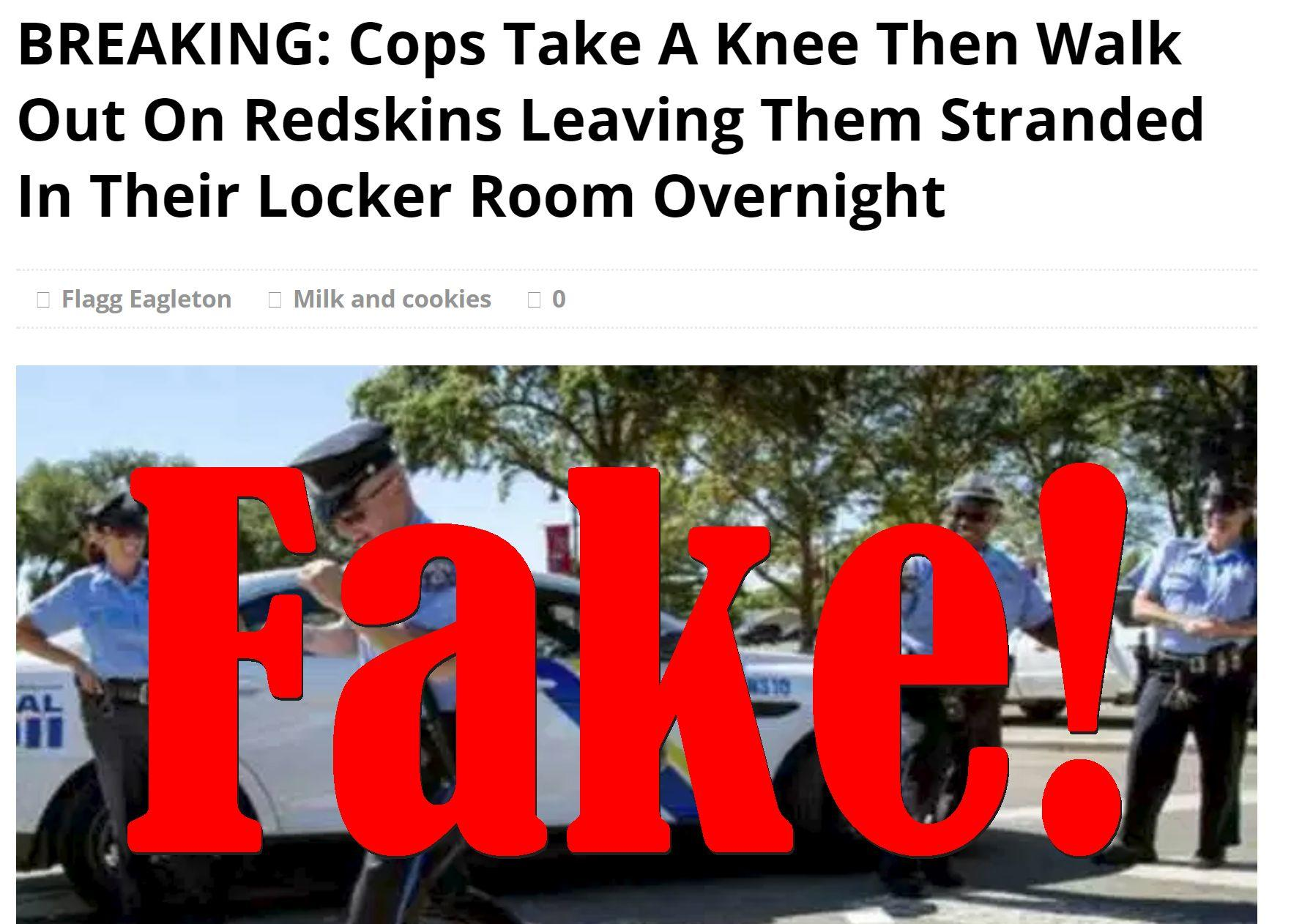 Fake News: Cops Did NOT Take A Knee, Didn't Walk Out On Redskins Leaving Them Stranded In Their Locker Room Overnight