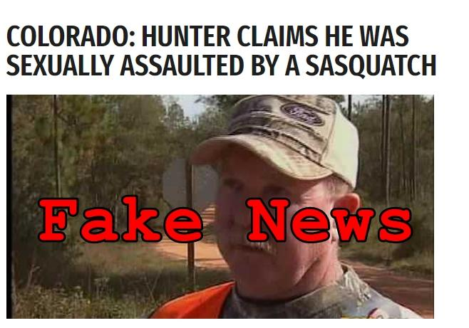Fake News: Colorado Hunter Did NOT Claim He Was Sexually Assaulted By A Sasquatch