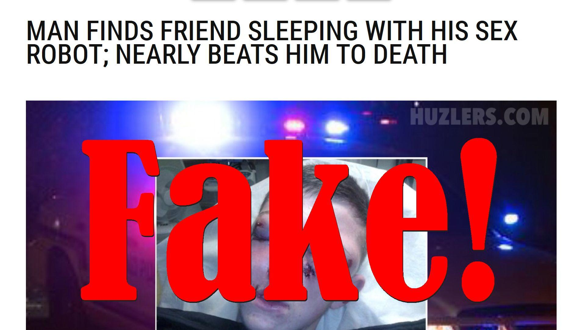 Fake News: Man Did NOT Beat Friend Nearly To Death After He Finds Him Sleeping With His Sex Robot