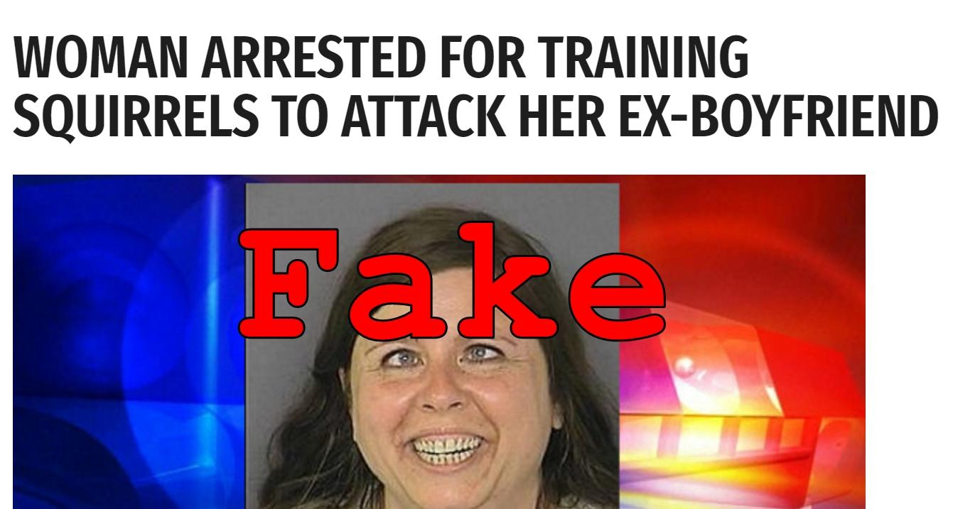 Fake News: NO Woman Arrested For Training Squirrels To Attack Her Ex-Boyfriend