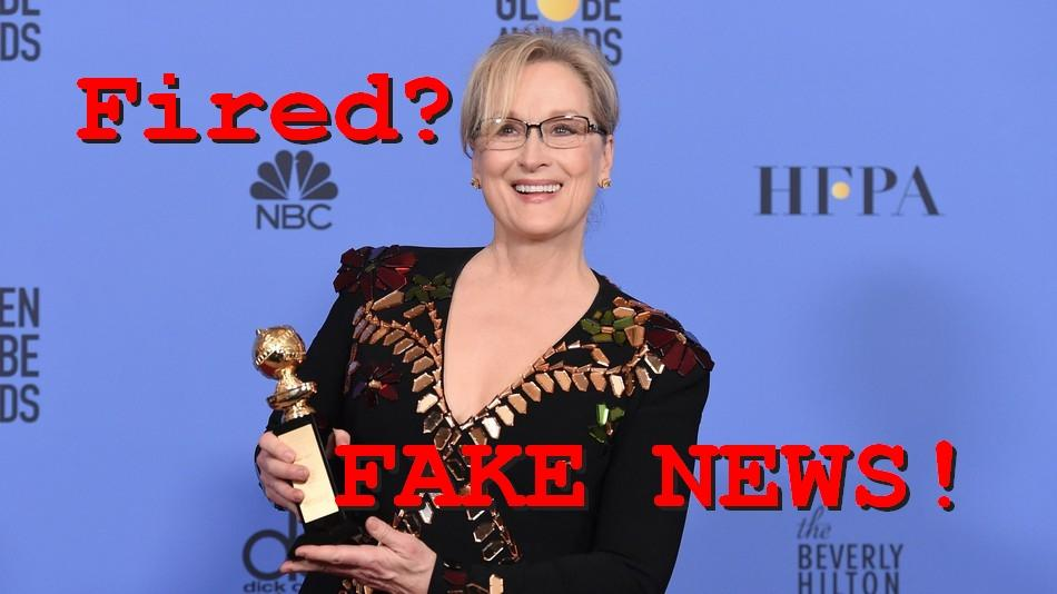 Fake News: Meryl Streep Did NOT Get Fired From A Major Project For Lying About Trump