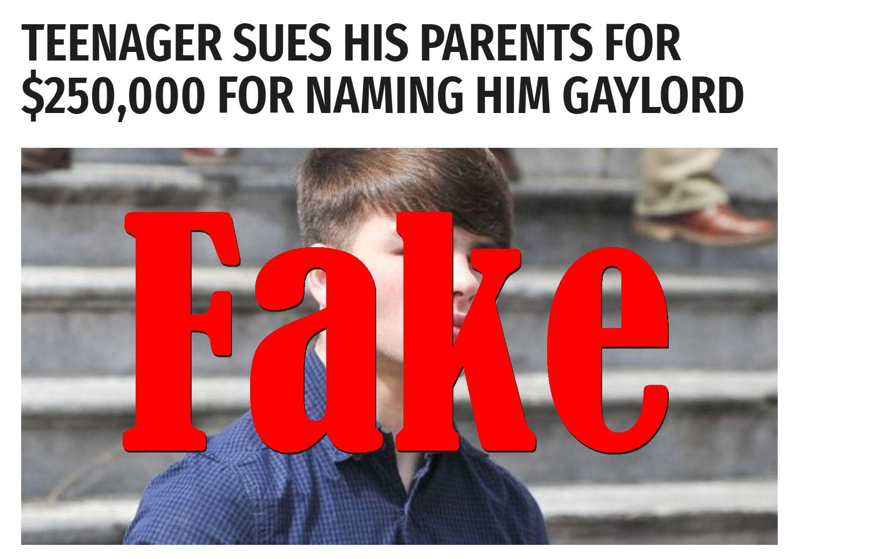 Fake News: Teenager Did NOT Sue His Parents For $250,000 For Naming Him Gaylord