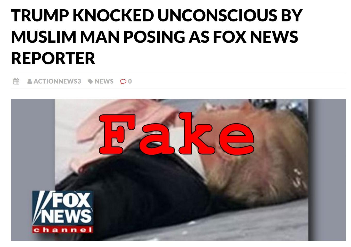 Fake News: Trump NOT Knocked Unconscious By Muslim Man Posing As Fox News Reporter