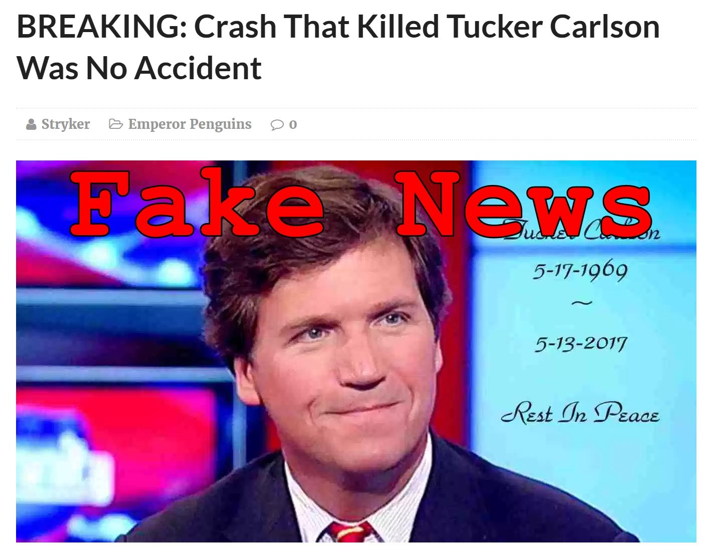 Fake News: There Was NO Crash That Killed Tucker Carlson