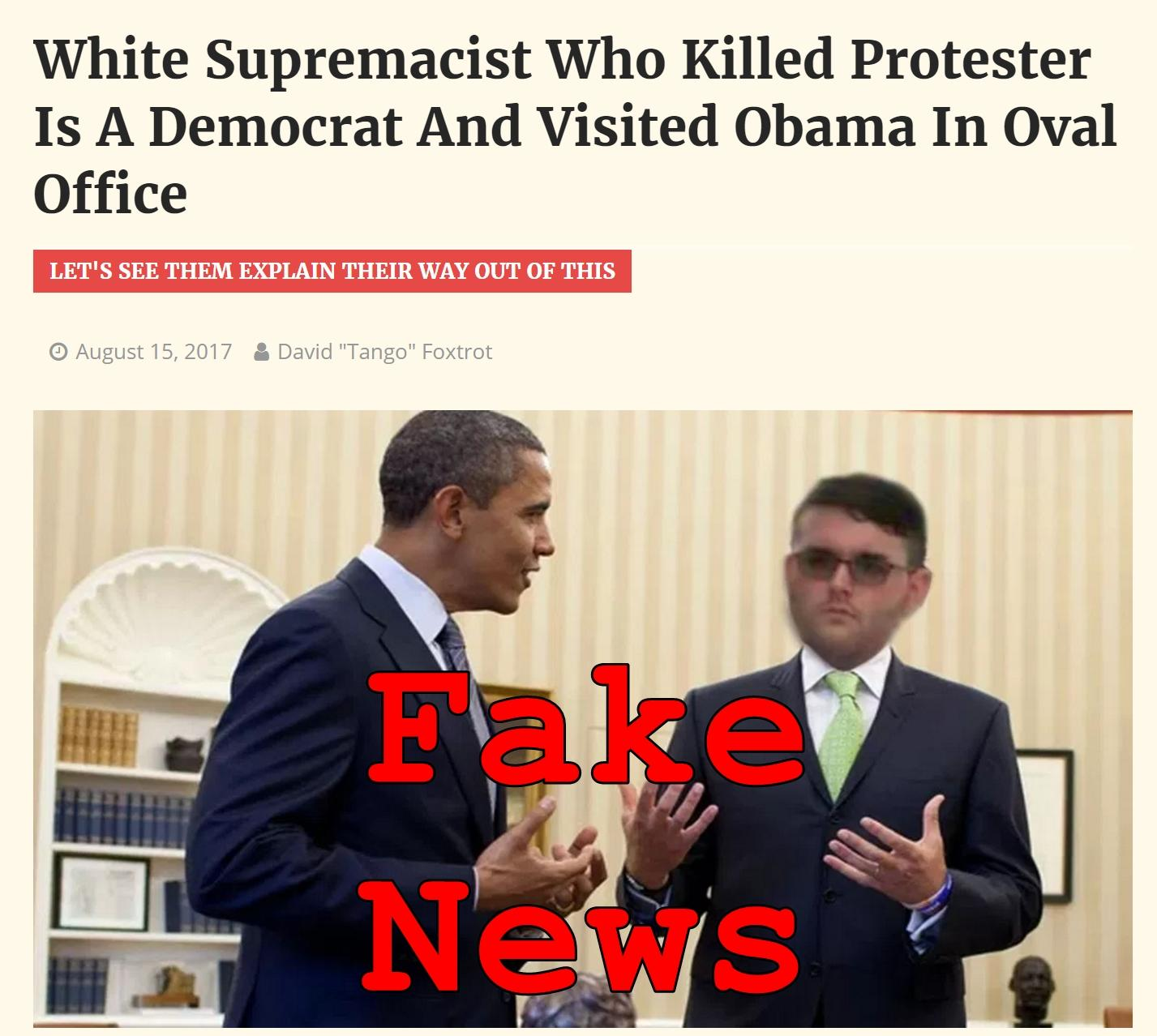 Fake News: White Supremacist Who Killed Protester NOT A Democrat, Did NOT Visit Obama In Oval Office